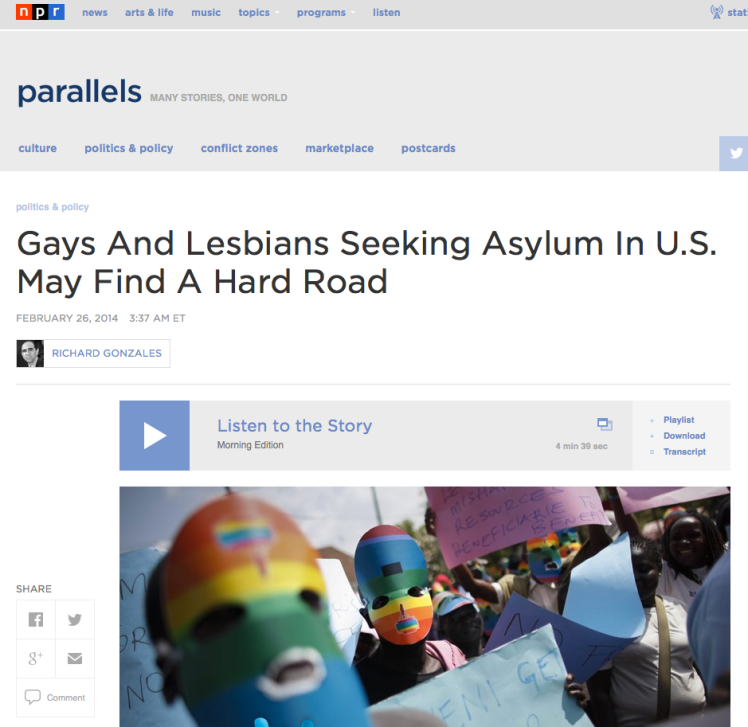 http://www.npr.org/blogs/parallels/2014/02/26/282568084/gays-and-lesbians-seeking-asylum-in-u-s-may-find-a-hard-road